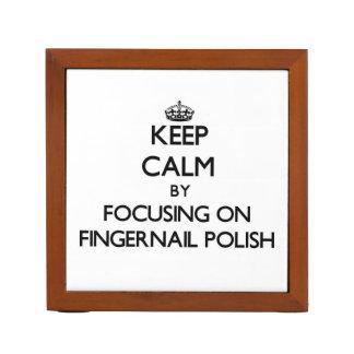 Keep Calm by focusing on Fingernail Polish Pencil Holder