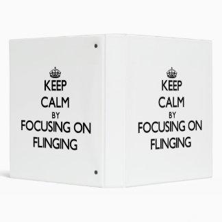 Keep Calm by focusing on Flinging 3 Ring Binders
