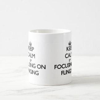 Keep Calm by focusing on Flinging Coffee Mugs
