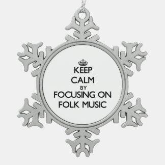 Keep Calm by focusing on Folk Music Ornament