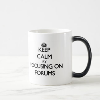 Keep Calm by focusing on Forums Mugs