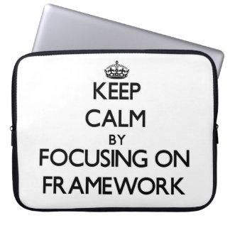 Keep Calm by focusing on Framework Laptop Computer Sleeve