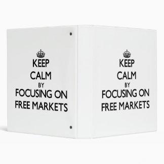 Keep Calm by focusing on Free Markets Vinyl Binders