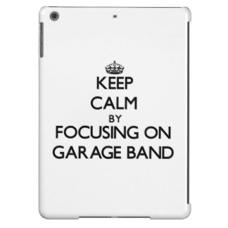 Keep Calm by focusing on Garage Band iPad Air Covers
