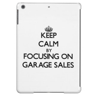 Keep Calm by focusing on Garage Sales Cover For iPad Air
