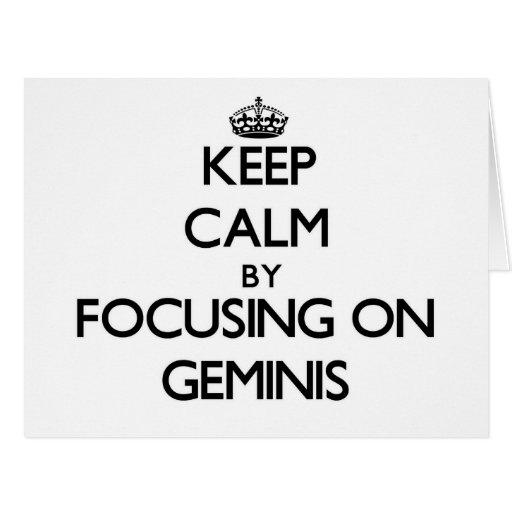 Keep Calm by focusing on Geminis Greeting Card