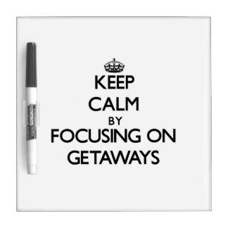 Keep Calm by focusing on Getaways Dry Erase Board