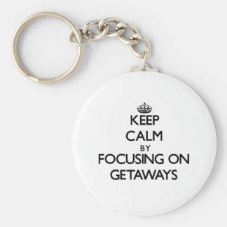 Keep Calm by focusing on Getaways Keychain