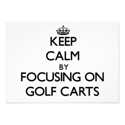 Keep Calm by focusing on Golf Carts Personalized Invite