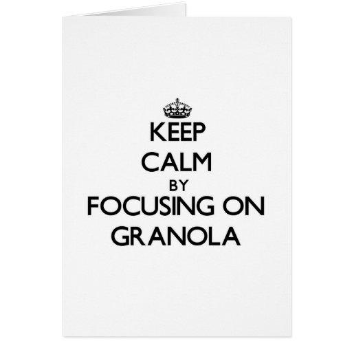 Keep Calm by focusing on Granola Card