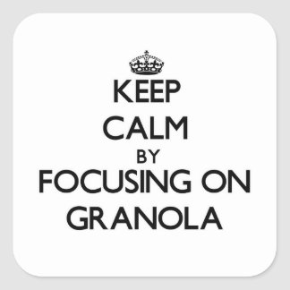 Keep Calm by focusing on Granola Square Stickers