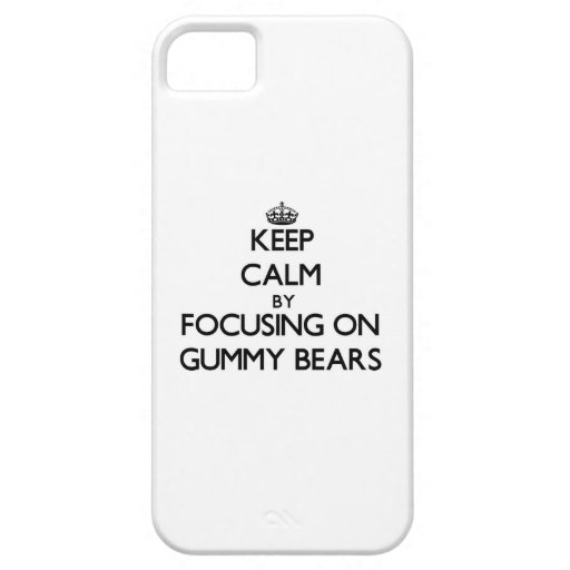 Keep Calm by focusing on Gummy Bears iPhone 5/5S Covers