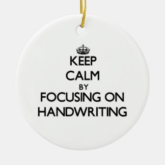 Keep Calm by focusing on Handwriting Christmas Ornament