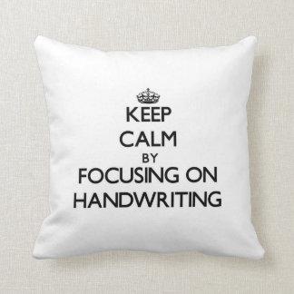 Keep Calm by focusing on Handwriting Pillows