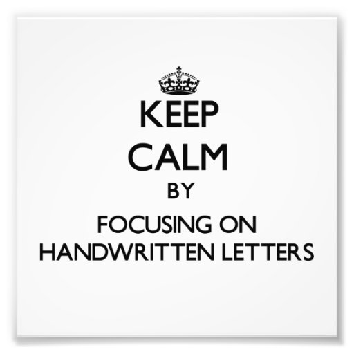 Keep Calm by focusing on Handwritten Letters Photographic Print