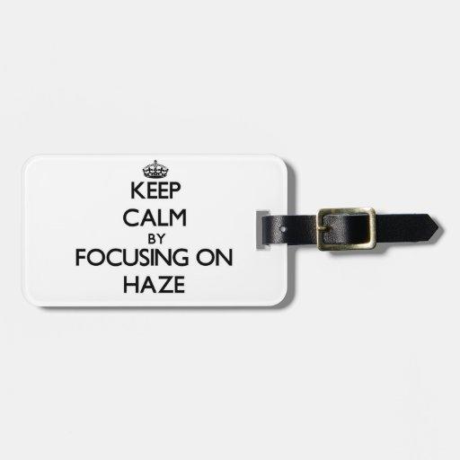 Keep Calm by focusing on Haze Travel Bag Tags