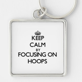 Keep Calm by focusing on Hoops Key Chain
