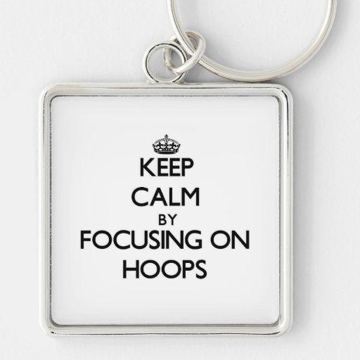 Keep Calm by focusing on Hoops Key Chain