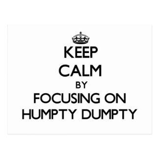 Keep Calm by focusing on Humpty Dumpty Postcard