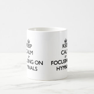 Keep Calm by focusing on Hymnals Mugs