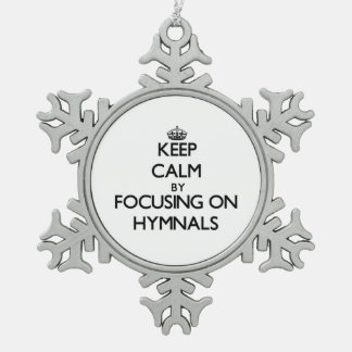 Keep Calm by focusing on Hymnals Ornament