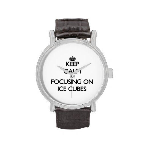 Keep Calm by focusing on Ice Cubes Wrist Watches