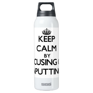 Keep Calm by focusing on Inputting SIGG Thermo 0.5L Insulated Bottle