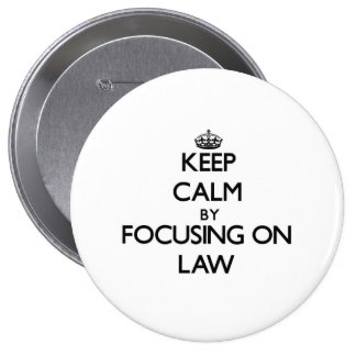 Keep calm by focusing on Law Button
