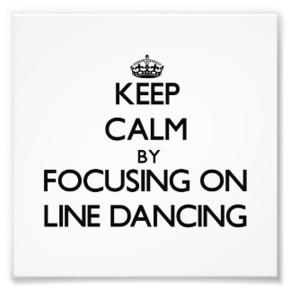 Keep Calm by focusing on Line Dancing Photo