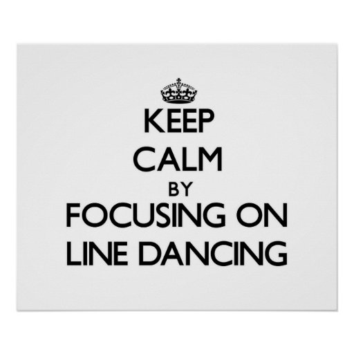 Keep Calm by focusing on Line Dancing Poster