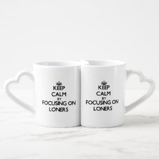 Keep Calm by focusing on Loners Lovers Mug Set
