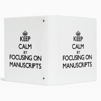 Keep Calm by focusing on Manuscripts Binders