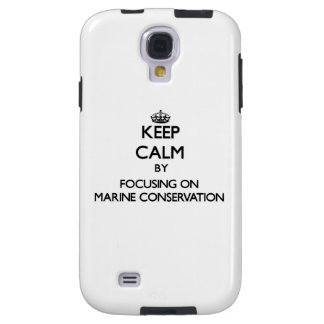 Keep calm by focusing on Marine Conservation Galaxy S4 Case