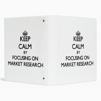 Keep Calm by focusing on Market Research Binders