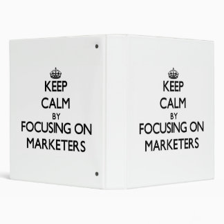 Keep Calm by focusing on Marketers Binders