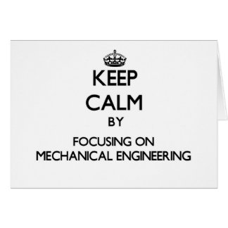 Keep calm by focusing on Mechanical Engineering Cards