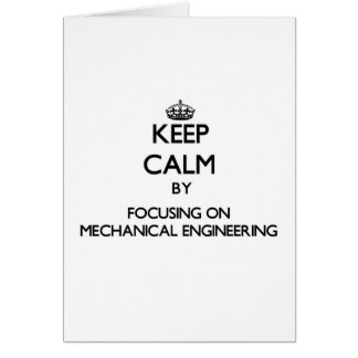 Keep calm by focusing on Mechanical Engineering Card