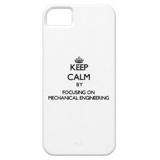 Keep calm by focusing on Mechanical Engineering iPhone 5/5S Case
