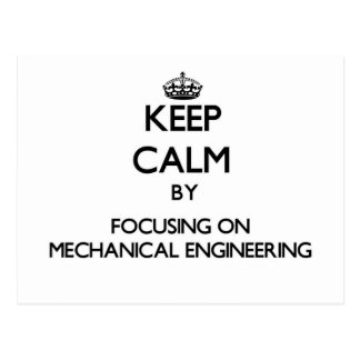 Keep calm by focusing on Mechanical Engineering Post Cards