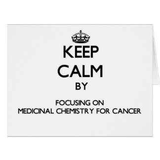 Keep calm by focusing on Medicinal Chemistry For C Card