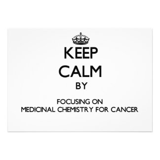 Keep calm by focusing on Medicinal Chemistry For C Invitation