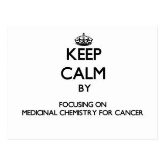 Keep calm by focusing on Medicinal Chemistry For C Postcards
