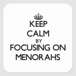 Keep Calm by focusing on Menorahs Stickers