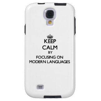 Keep calm by focusing on Modern Languages Galaxy S4 Case