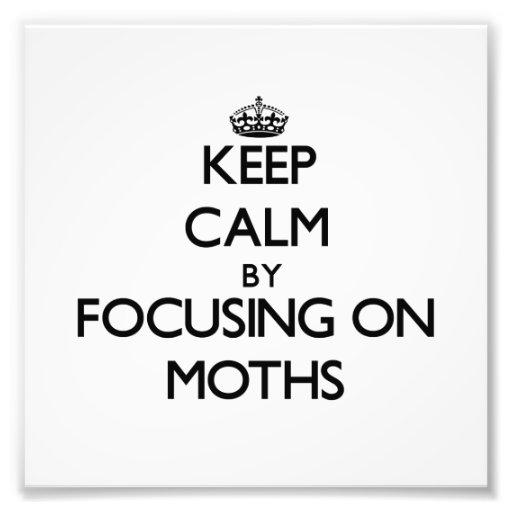 Keep Calm by focusing on Moths Photo Print