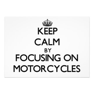 Keep Calm by focusing on Motorcycles Personalized Invitation