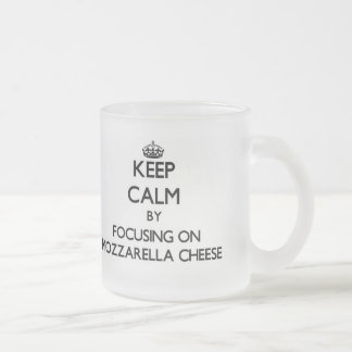 Keep Calm by focusing on Mozzarella Cheese Coffee Mug