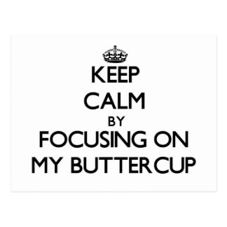 Keep Calm by focusing on My Buttercup Postcard
