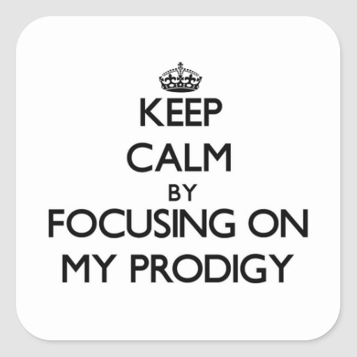 Keep Calm by focusing on My Prodigy Square Stickers