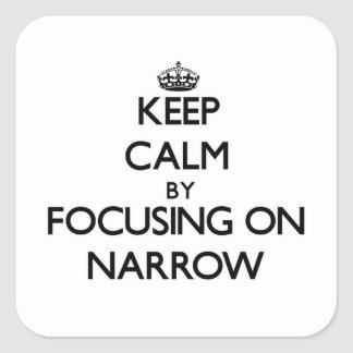 Keep Calm by focusing on Narrow Square Sticker